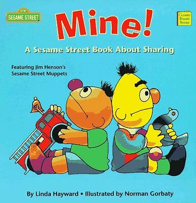 Mine   A Sesame Street Book About Sharing  Classic