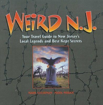 Weird N.J.: Your Travel Guide to New Jerseys Local Legends and Best Kept