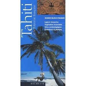 Guide Bleu Évasion : Tahiti et la Polynésie française