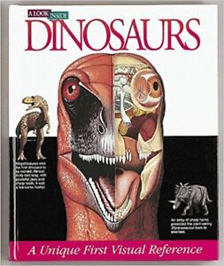 A Look Inside Dinosaurs - Unique First Visual Reference Book