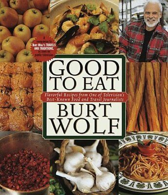 Good to Eat: Flavorful Recipes from One of Televisions Best-Known Food and