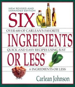 Six Ingredients or Less: Revised & Expanded by Carlean Johnson