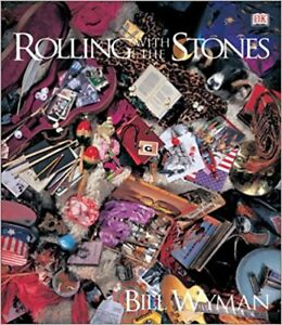 'Rolling With The Rolling Stones by Bill Wyman' (hard cover 2002