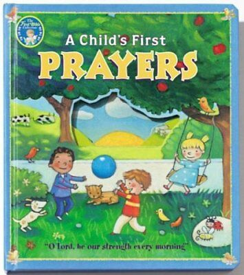 The First Bible Collection A Childs First Prayers Childs First Collection