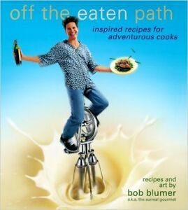 OFF THE EATEN PATH BY BOB BLUMER - COOKBOOK (PAPERBACK)