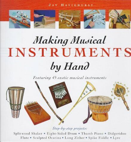 Making Musical Instruments by Hand