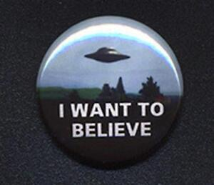 X-Files-I-Want-To-Believe-Badge-Button-Pin-25mm-and-56mm-size