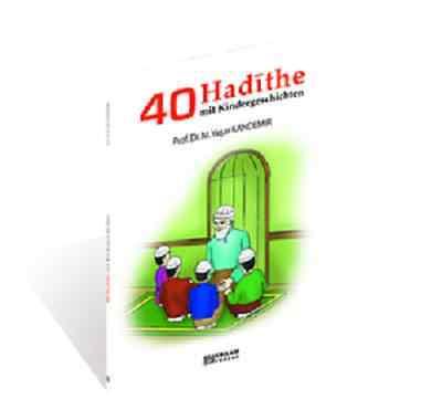 40 Hadithe mit Kindergeschichten - Islam Buch Almanca Kitap Hadis Religion NEU