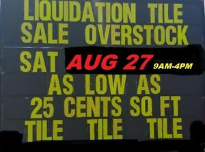 BLOWOUT TILE SALE ALL MUST GO SAT AUG 27 9AM-4PM