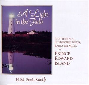 LIGHT IN THE FIELD, LIGHTHOUSES, BUILDINGS, BARNS, MILLS OF PEI