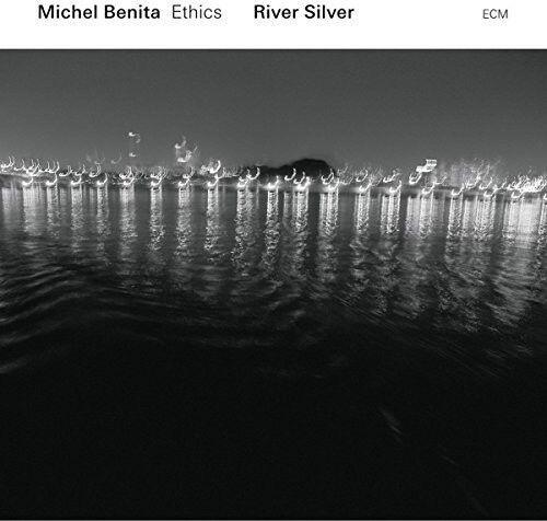 Michel Benita / Ethics - River Silver [New CD]