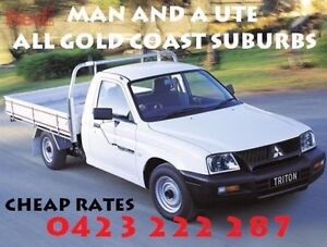 Man and a ute - Cheap - Deliveries - Rubbish Removal Ashmore Gold Coast City Preview