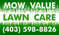 MOW VALUE LAWN CARE service: weekly mowing, scheduled fertilizer