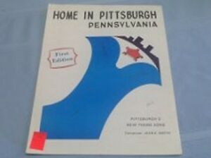 HOME IN PITTSBURGH PENNSYLVANIA - FIRST EDITION SHEET MUSIC