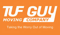 Tuf Guy Moving Company--- AFFORDABLE and RELIABLE