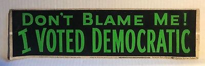 "Vintage ""Don't Blame Me I Voted Democratic"" Bumper Sticker Portland Oregon Party"