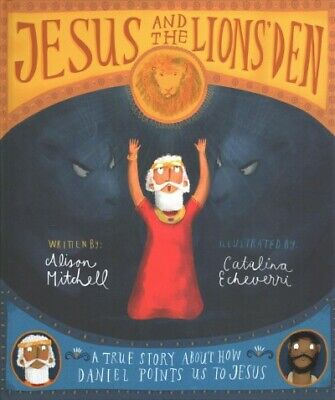 Daniel And Lion's Den (Jesus and the Lions' Den : A True Story About How Daniel Points Us to Jesus,)