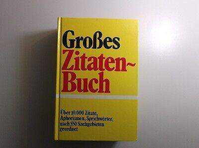 Großes Zitatenbuch - über 10000 Zitate, Aphorismen, Sprichwörter     /S104
