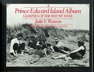 A PRINCE EDWARD ISLAND ALBUM: GLIMPSES OF THE WAY WE WERE