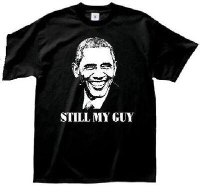 Obama Still My Guy Barack T Shirt Tee Political Anti Trump President Tshirt