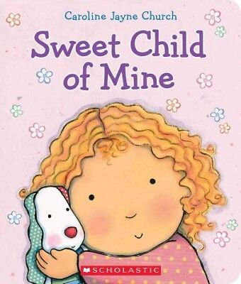Child Sweet - Sweet Child of Mine, Hardcover by Church, Caroline Jayne, ISBN 0545647711, IS...