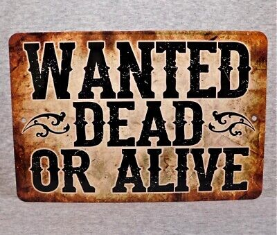 Metal Sign WANTED DEAD OR ALIVE country western outlaw poster criminal villian