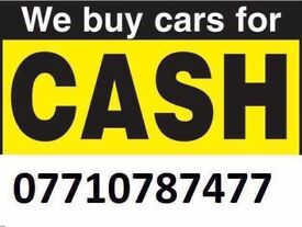 07710787477 CARS VANS JEEPS WANTED INSTANT CASH RUNNER OR NOT SCRAP SELL YOUR CAR NOW TOP MONEY