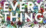 Everything !