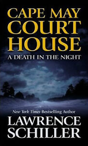 Cape May Court House:  A Death in the Night by Lawrence Schiller