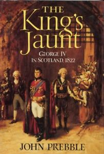 The King's Jaunt ~ George IV in Scotland 1822