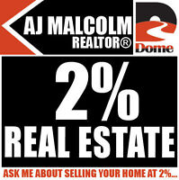 4% COMMISSION - AJ MALCOLM - DOME REALTY