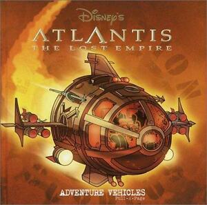 "Hardcover Book: Atlantis The Lost Empire  ""Adventure Vehicles"""