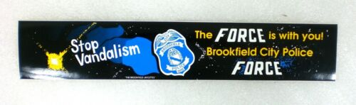 BROOKFIELD WISCONSIN WI POLICE BUMPER STICKER JAYCETTES The Force Is With You!