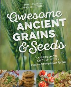 AWESOME ANCIENT GRAINS & SEEDS GARDEN TO KITCHEN GUIDE