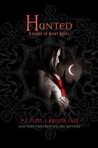 Hunted: A House of Night Novel - P.C. Cast & Kristin Cast