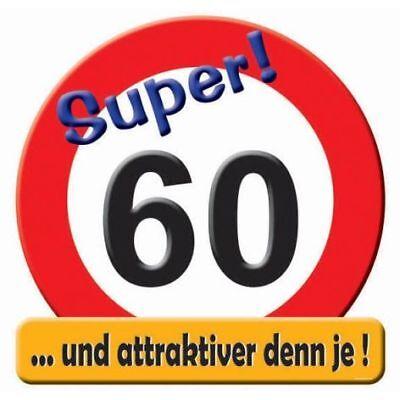 Schild mit Text Verkehrsschild Zahl 60 60.Geburtstag Deko 50cm Banner Wanddeko Geburtstag 50 Banner