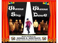 WANNA SING! * WANNA DANCE! a musical revue for talented performers YOUR CHANCE TO SHINE!