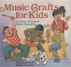 """book """"Music Crafts for Kids: The How-To Book of Music Discovery"""""""