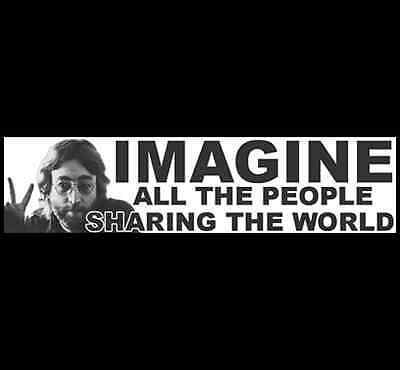 Imagine ALL THE PEOPLE SHARING THE WORLD  Bumper Sticker  (BUY 2 GET 1