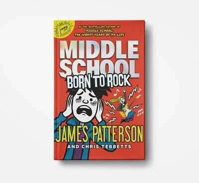 Middle School : Born to Rock by Chris Tebbetts; James