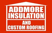 ADDMORE INSULATION and CUSTOM ROOFING