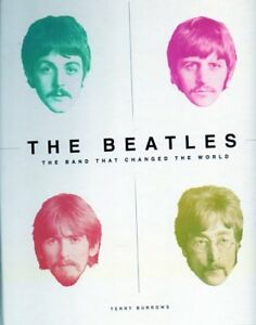 BEATLES THE BAND THAT CHANGED THE WORLD BY TONY BURROWS NEW SAVE