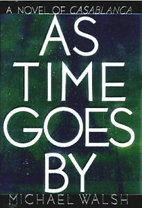 As Time Goes By by Michael Walsh