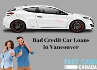 Bad Credit Car Loans in Vancouver with Fast Cash Canada