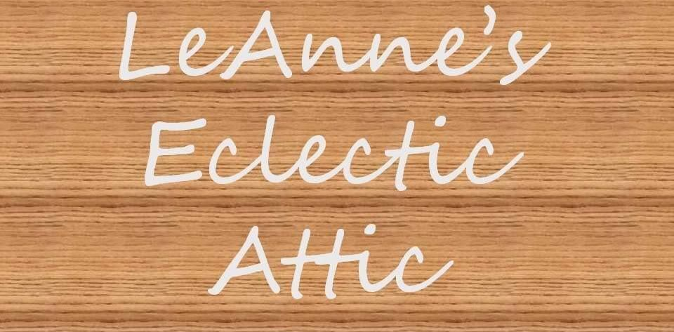 LeAnne's Eclectic Attic