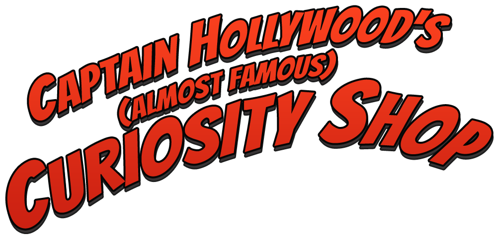 Captain Hollywood s Curiosity Shop