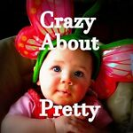 Crazy About Pretty