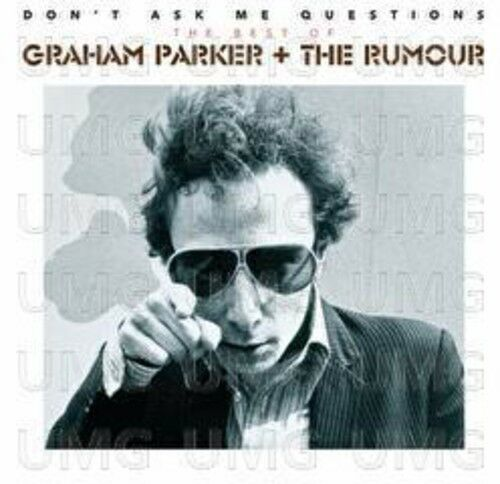Don't Ask Me Questions: The Best Of - Graham & The Rumour Parker (2014, CD NEU)