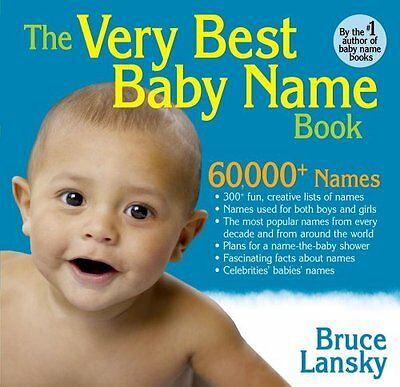 Very Best Baby Name Book - The Very Best Baby Name Book: 60,000+ Baby Names, lists of most popular names, c