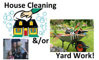House Cleaning-Yard Work-Snow Shoveling etc.